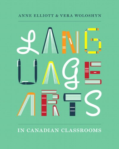 Language Arts in Canadian Classrooms   2013 9780132893527 Front Cover