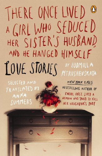 There Once Lived a Girl Who Seduced Her Sister's Husband, and He Hanged Himself Love Stories  2013 edition cover
