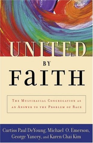 United by Faith The Multiracial Congregation As an Answer to the Problem of Race  2004 edition cover