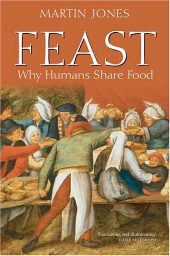 Feast Why Humans Share Food  2008 edition cover
