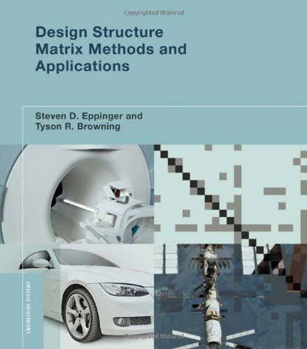 Design Structure Matrix Methods and Applications   2012 9780262017527 Front Cover