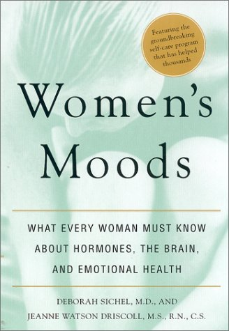Women's Moods What Every Woman Must Know about Hormones, the Brain, and Emotional Health  1999 edition cover