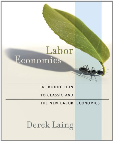 Labor Economics Introduction to Classic and the New Labor Economics  2011 edition cover