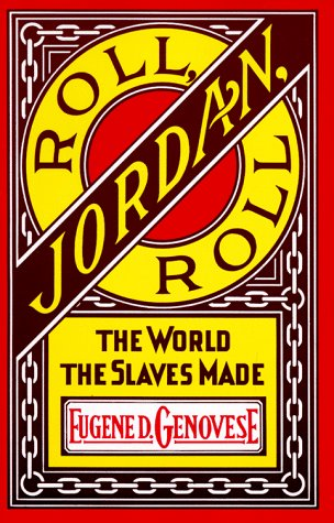 Roll, Jordan, Roll The World the Slaves Made N/A 9780394716527 Front Cover