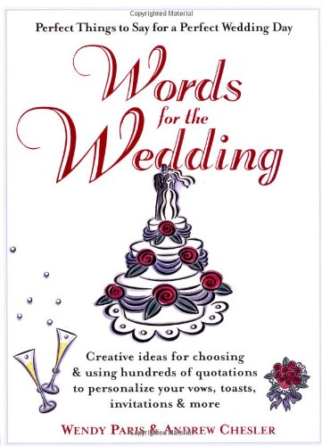 Words for the Wedding Creating Ideas for Choosing Using Hundreds Quotations to Personalize Your Vows, Toasts, Invitations and More  2001 9780399526527 Front Cover