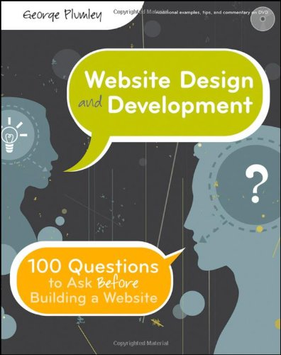 Website Design and Development 100 Questions to Ask Before Building a Website  2011 9780470889527 Front Cover