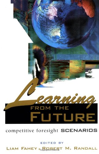 Learning from the Future Competitive Foresight Scenarios 1st 1997 edition cover
