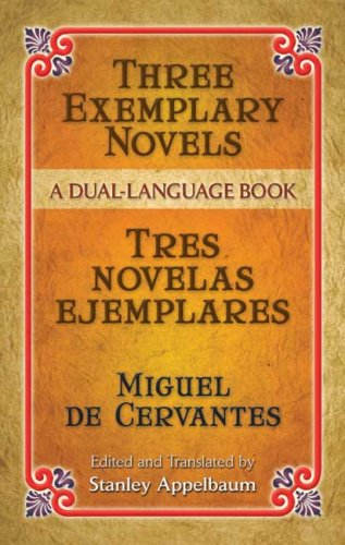 Three Exemplary Novels (Tres Novelas Ejemplares)   2006 9780486451527 Front Cover