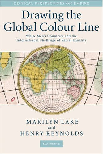 Drawing the Global Colour Line White Men's Countries and the International Challenge of Racial Equality  2008 edition cover