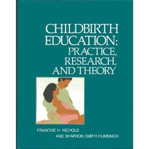 Childbirth Education Practice, Research and Theory  1988 edition cover