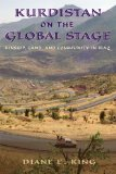 Kurdistan on the Global Stage Kinship, Land, and Community in Iraq  2014 edition cover