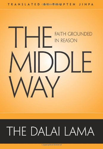Middle Way Faith Grounded in Reason  2009 9780861715527 Front Cover