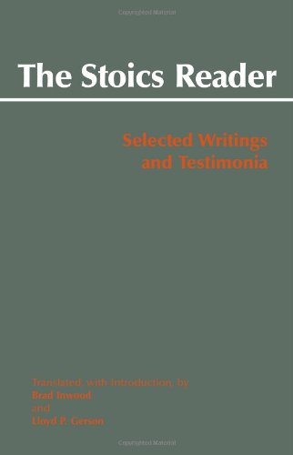 Stoics Reader Selected Writings and Testimonia  2008 edition cover