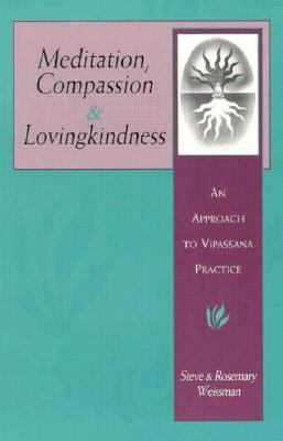 Meditation, Compassion and Lovingkindness An Approach to Vipassana Practice N/A 9780877288527 Front Cover