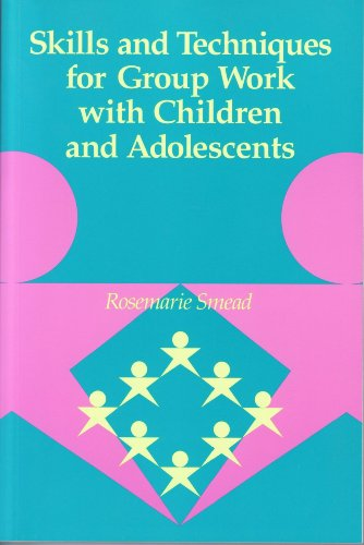Skills and Techniques for Group Work with Children and Adolescents   1995 edition cover
