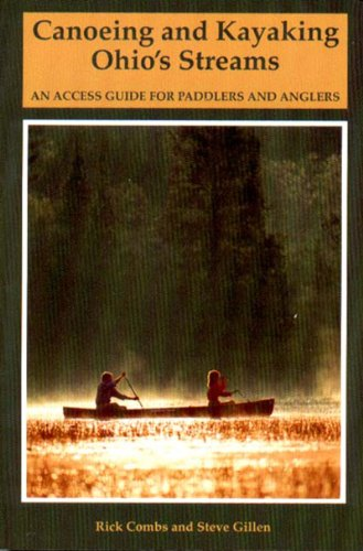 Canoeing and Kayaking Ohios Streams An Access Guide for Paddlers and Anglers  1994 9780881502527 Front Cover