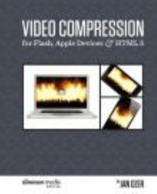 Video Compression for Flash, Apple Devices and Html5: The Sorenson Media Edition N/A edition cover