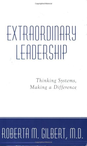 Extraordinary Leadership : Thinking Systems, Making a Difference 1st 2006 edition cover
