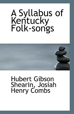 Syllabus of Kentucky Folk-Songs N/A 9781113347527 Front Cover