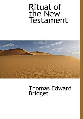 Ritual of the New Testament  N/A 9781115187527 Front Cover