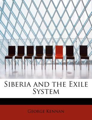 Siberia and the Exile System  N/A 9781116177527 Front Cover