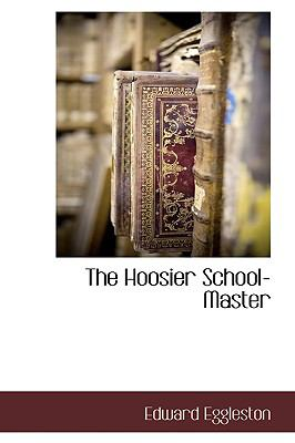 Hoosier School-Master  N/A 9781116304527 Front Cover