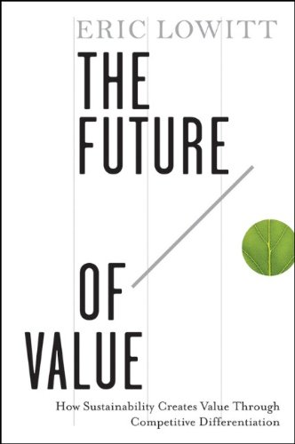 Future of Value How Sustainability Creates Value Through Competitive Differentiation  2011 edition cover