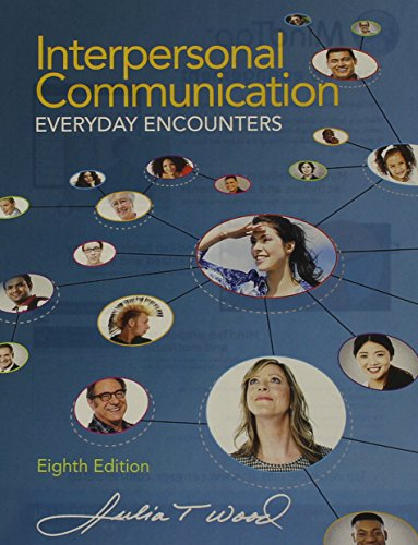 Interpersonal Communication Everyday Encounters 8th 2016 9781305634527 Front Cover