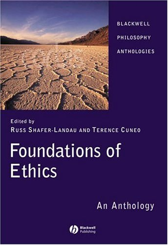 Foundations of Ethics An Anthology 3rd 2006 9781405129527 Front Cover