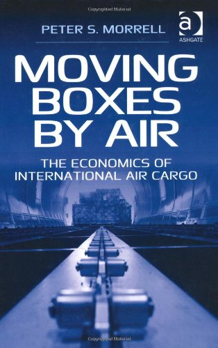 Moving Boxes by Air The Economics of International Air Cargo  2011 edition cover