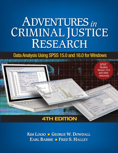 Adventures in Criminal Justice Research Data Analysis Using SPSS 15.0 and 16.0 for Windows 4th 2008 edition cover