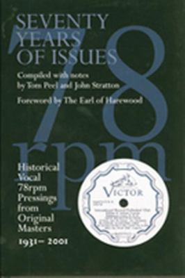 Seventy Years of Issues Historical Vocal 78 Rpm Pressings from Original Masters, 1931-2001  2001 9781550023527 Front Cover