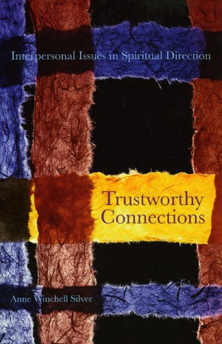 Trustworthy Connections Interpersonal Issues in Spiritual Direction  2004 edition cover