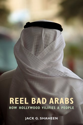 Reel Bad Arabs How Hollywood Vilifies a People  2015 edition cover