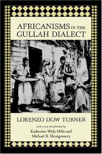 Africanisms in the Gullah Dialect   2002 9781570034527 Front Cover