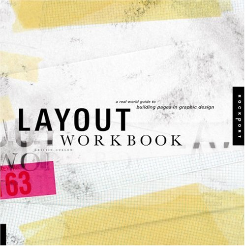 Layout Workbook A Real-World Guide to Building Pages in Graphic Design  2007 edition cover