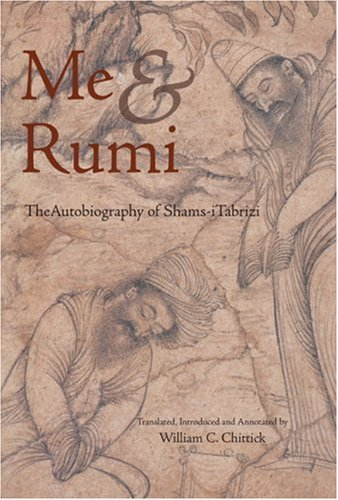 Me and Rumi The Autobiography of Shams-I Tabrizi  2003 edition cover