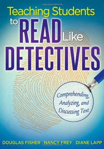 Teaching Students to Read Like Detectives Comprehending, Analyzing, and Discussing Text  2012 edition cover