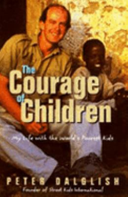 Courage of Children : My Life with the World's Poorest Kids  1998 edition cover