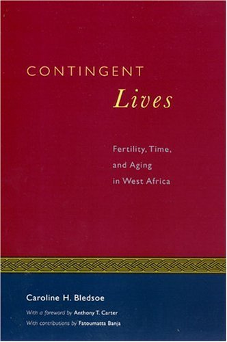Contingent Lives Fertility, Time, and Aging in West Africa  2002 edition cover