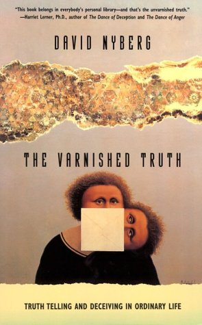 Varnished Truth Truth Telling and Deceiving in Ordinary Life  1994 edition cover
