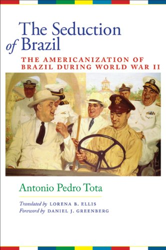 Seduction of Brazil The Americanization of Brazil During World War II  2009 edition cover