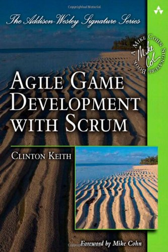 Agile Game Development with Scrum   2010 (Revised) edition cover