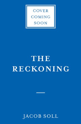 Reckoning Financial Accountability and the Rise and Fall of Nations N/A edition cover