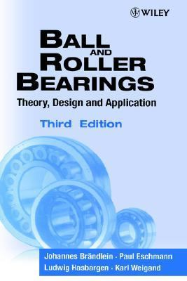 Ball and Roller Bearings Theory, Design and Application 3rd 1999 (Revised) 9780471984528 Front Cover