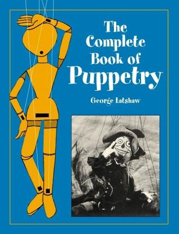 Complete Book of Puppetry  N/A 9780486409528 Front Cover