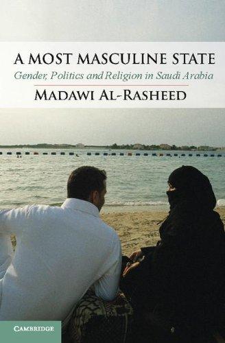 Most Masculine State Gender, Politics and Religion in Saudi Arabia  2013 edition cover