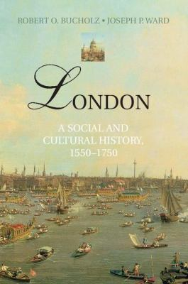 London A Social and Cultural History, 1550-1750  2012 edition cover