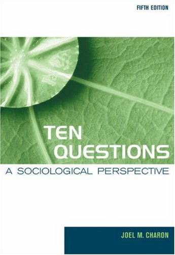 Ten Questions A Sociological Perspective 5th 2004 9780534609528 Front Cover