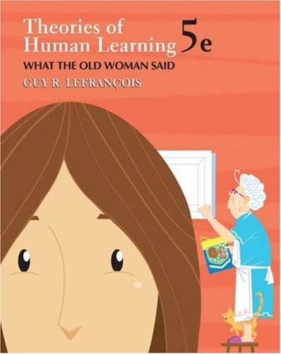 Theories of Human Learning What the Old Woman Said 5th 2006 (Revised) edition cover